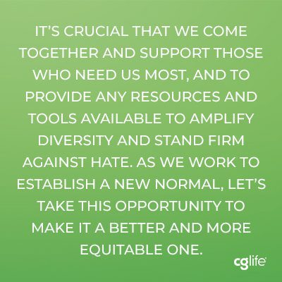 """""""It's crucial that we come together and support those who need us most, and to provide any resources and tools available to amplify diversity and stand firm against hate. As we work to establish a new normal, let's take this opportunity to make it a better and more equitable one."""""""